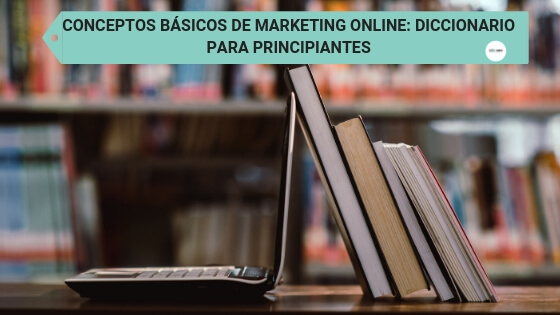 CONCEPTOS BÁSICOS DE MARKETING ONLINE