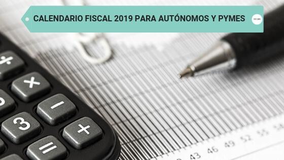 Calendario fiscal 2019 para autónomos y pymes