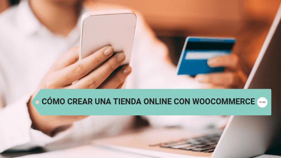 Cómo crear una tienda online con WooCommerce