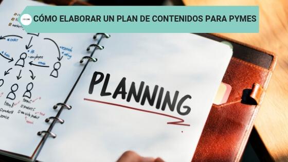 Cómo elaborar un plan de contenidos para pymes