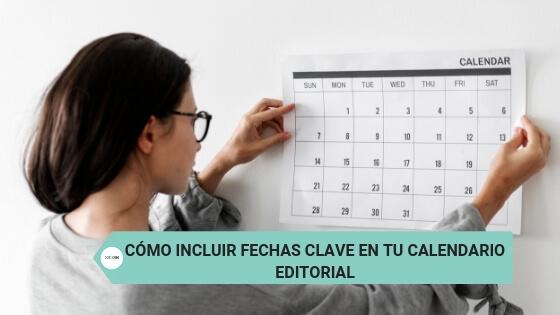 Cómo incluir fechas clave en tu calendario editorial