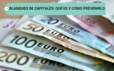 Blanqueo de capitales: qué es y cómo prevenirlo