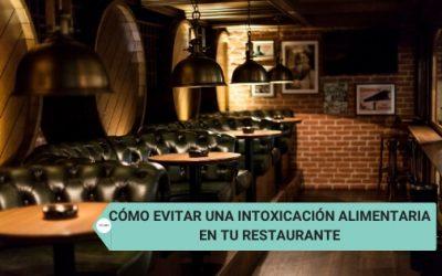 Cómo evitar una intoxicación alimentaria en tu restaurante