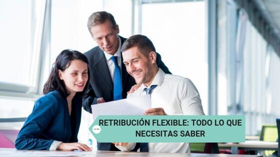 Retribución flexible: todo lo que necesitas saber
