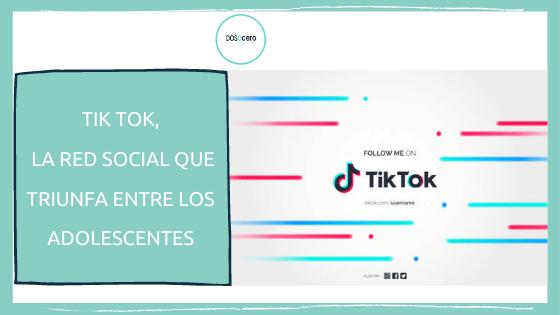 Tik Tok, la red social que triunfa entre los adolescentes
