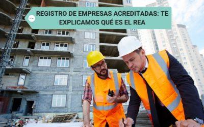 Registro de Empresas Acreditadas: te explicamos qué es el REA