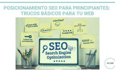 Posicionamiento SEO para principiantes: Trucos básicos para tu web