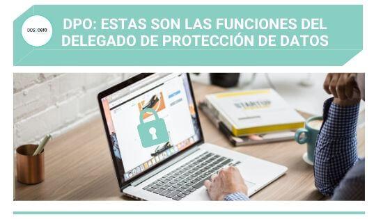 Delegado de Protección de Datos: estas son sus funciones