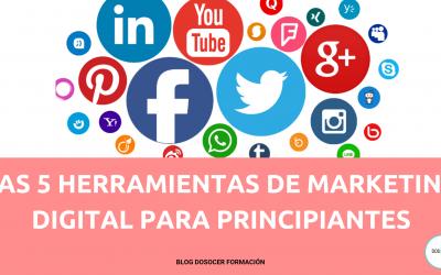 LAS 5 HERRAMIENTAS DE MARKETING DIGITAL PARA PRINCIPIANTES